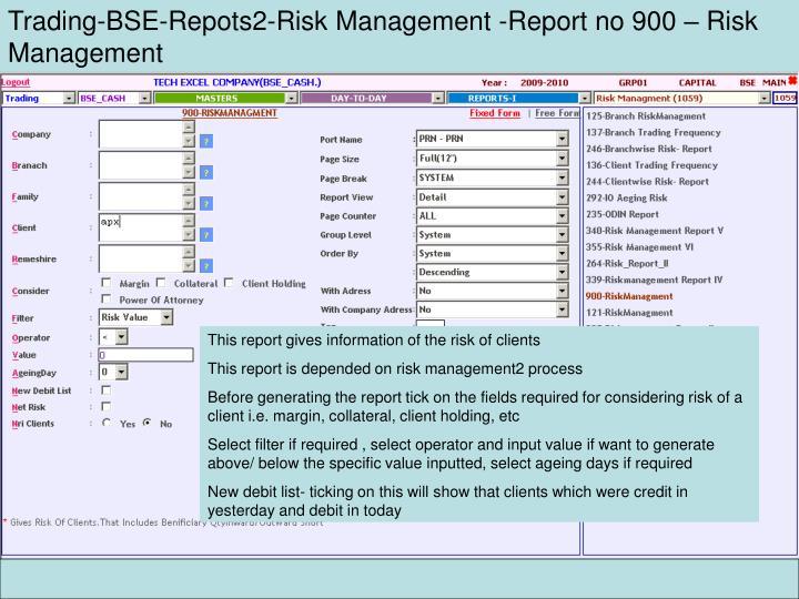 Trading-BSE-Repots2-Risk Management -Report no 900 – Risk Management
