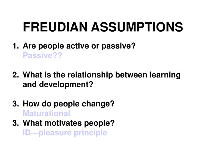 FREUDIAN ASSUMPTIONS
