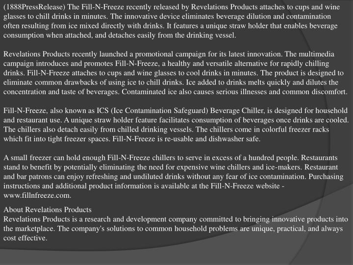 (1888PressRelease) The Fill-N-Freeze recently released by Revelations Products attaches to cups and ...