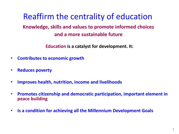Reaffirm the centrality of education
