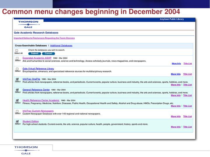Common menu changes beginning in December 2004