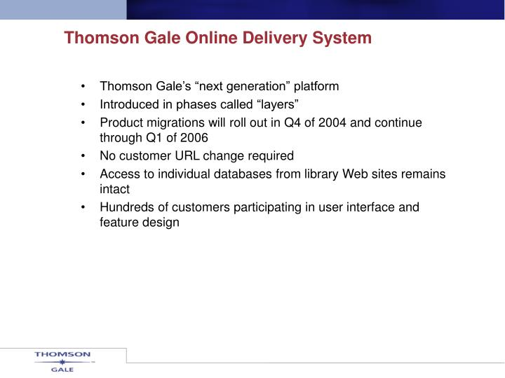 Thomson Gale Online Delivery System