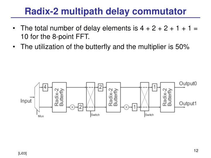Radix-2 multipath delay commutator