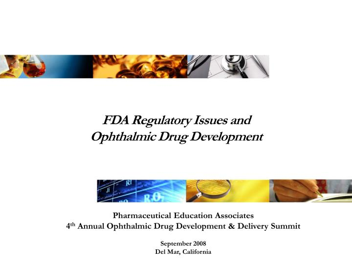 Fda regulatory issues and ophthalmic drug development