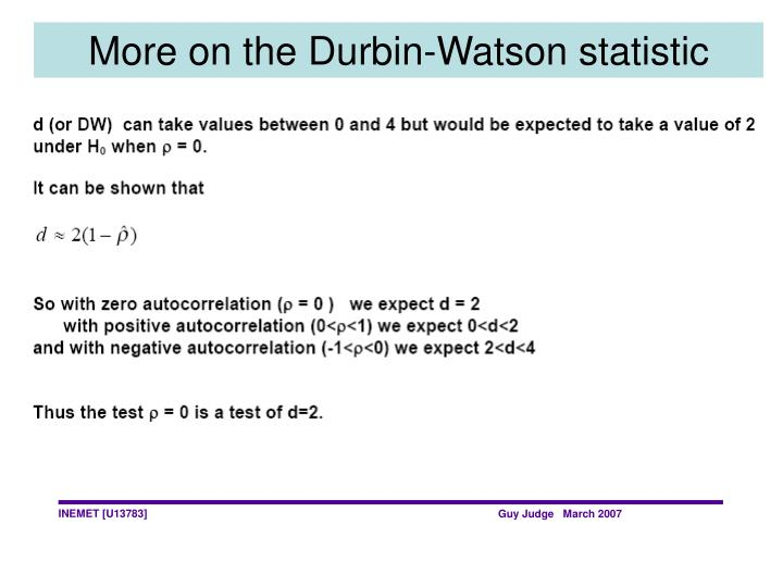 More on the Durbin-Watson statistic
