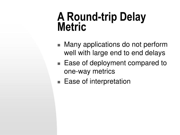 A Round-trip Delay Metric