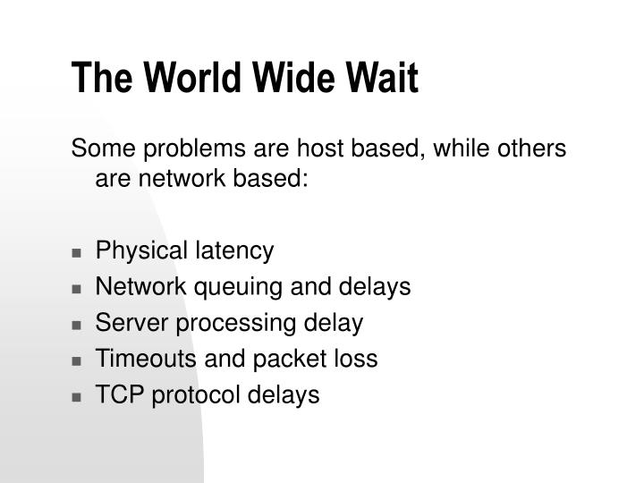 The World Wide Wait