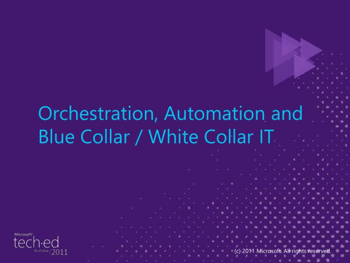 Orchestration, Automation and