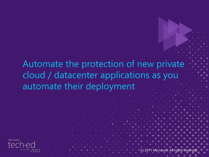 Automate the protection of new private cloud / datacenter applications as you automate their deployment