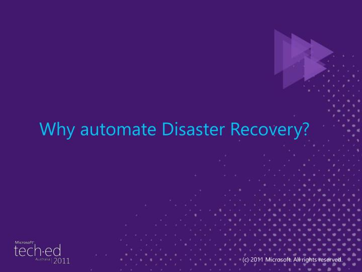 Why automate Disaster Recovery?