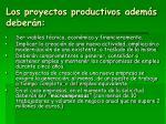 los proyectos productivos adem s deber n