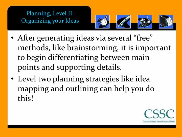 Planning, Level II: Organizing your Ideas