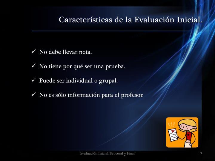 Características de la Evaluación Inicial.