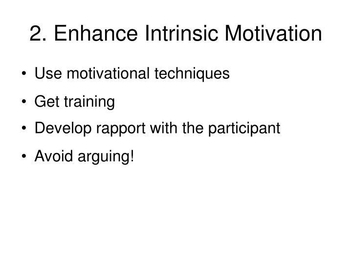 2. Enhance Intrinsic Motivation