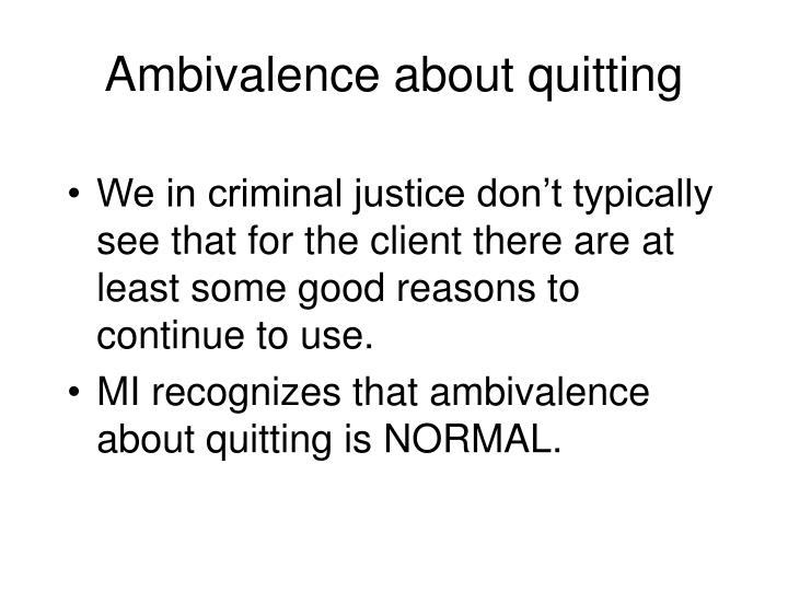 Ambivalence about quitting