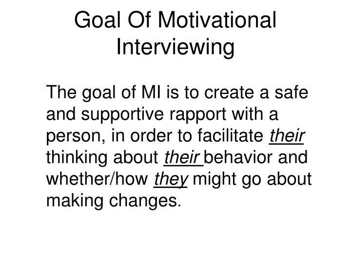 Goal Of Motivational Interviewing