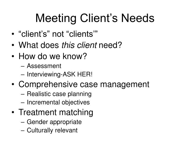Meeting Client's Needs