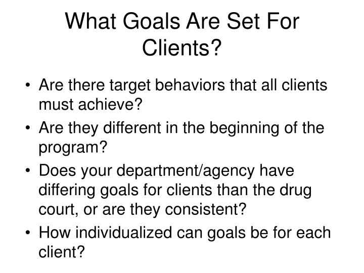 What Goals Are Set For Clients?