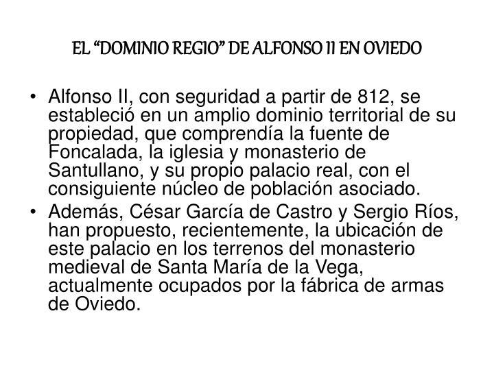 """EL """"DOMINIO REGIO"""" DE ALFONSO II EN OVIEDO"""
