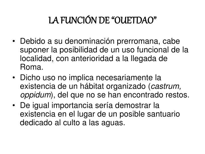 """LA FUNCIÓN DE """"OUETDAO"""""""