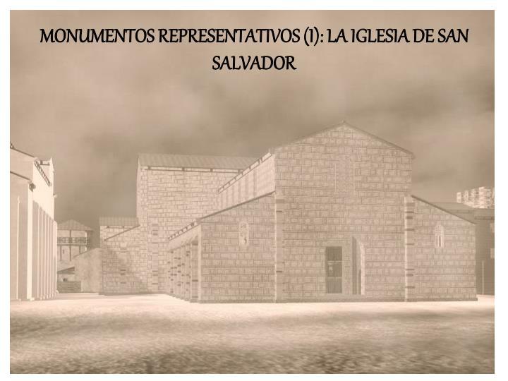 MONUMENTOS REPRESENTATIVOS (I): LA IGLESIA DE SAN SALVADOR