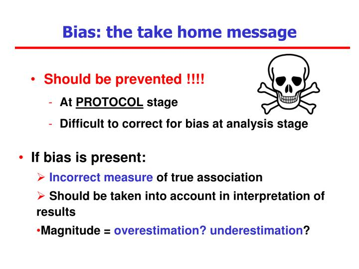 Bias: the take home message