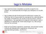 iago s mistake