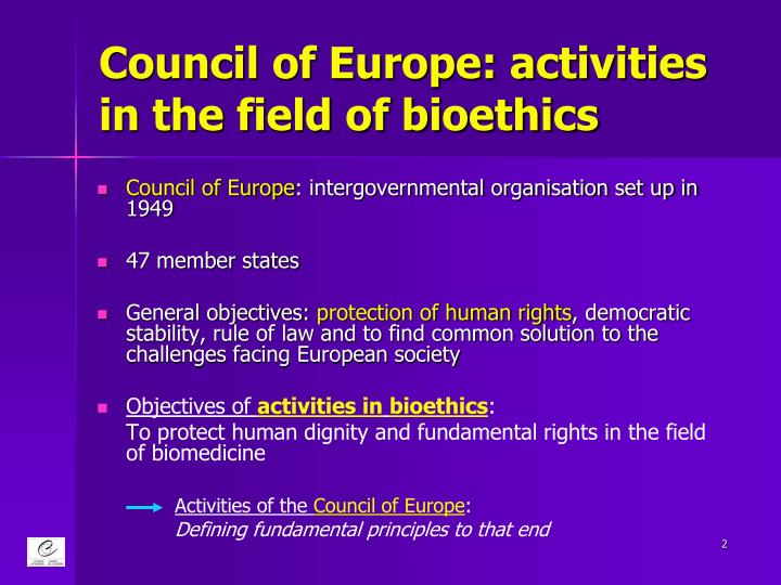 Council of Europe: activities in the field of bioethics