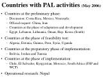 countries with pal activities may 2006