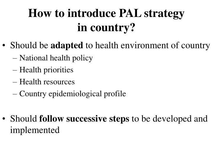 How to introduce PAL strategy