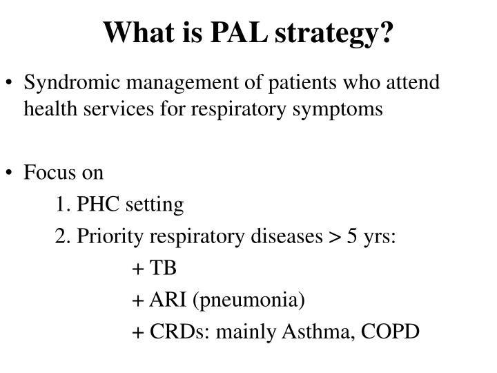 What is PAL strategy?