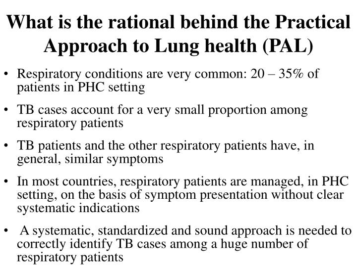 What is the rational behind the Practical Approach to Lung health (PAL)