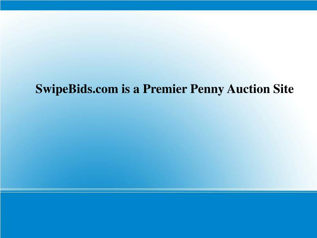 SwipeBids.com is a Premier Penny Auction Site