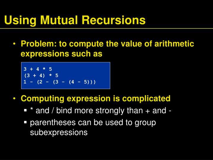 Using Mutual Recursions