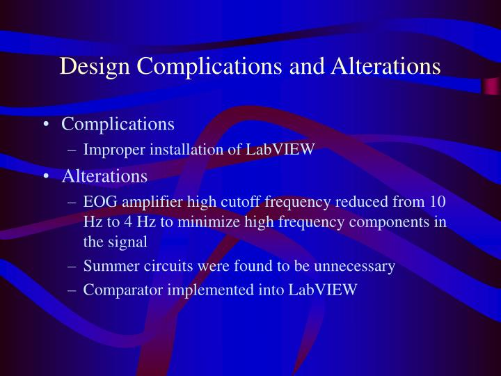 Design Complications and Alterations