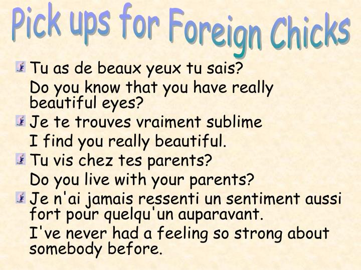 Pick ups for Foreign Chicks