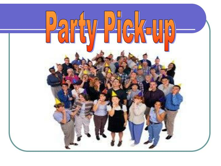 Party Pick-up