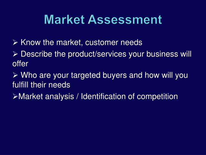 Know the market, customer needs