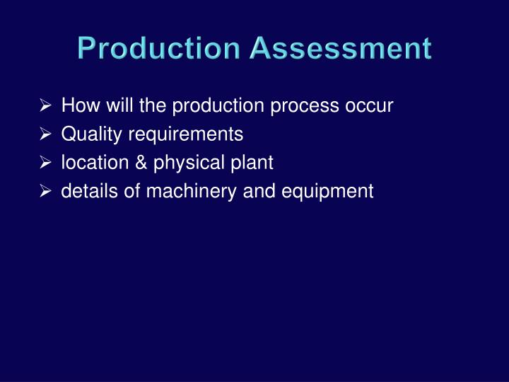 Production Assessment