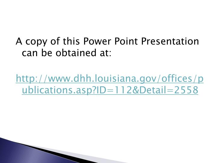 A copy of this Power Point Presentation can be obtained at: