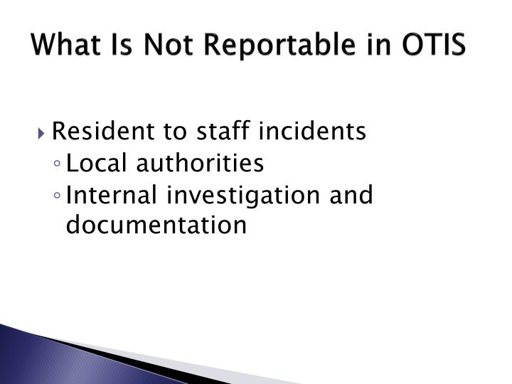 What Is Not Reportable in OTIS