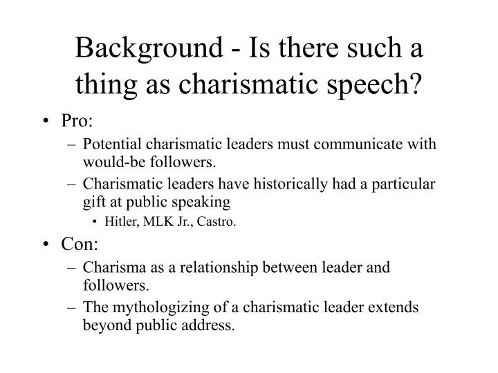 Background - Is there such a thing as charismatic speech?