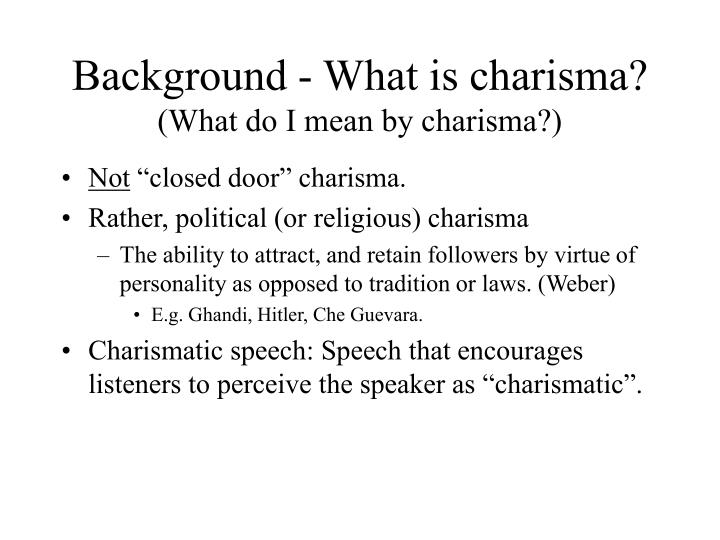 Background - What is charisma?