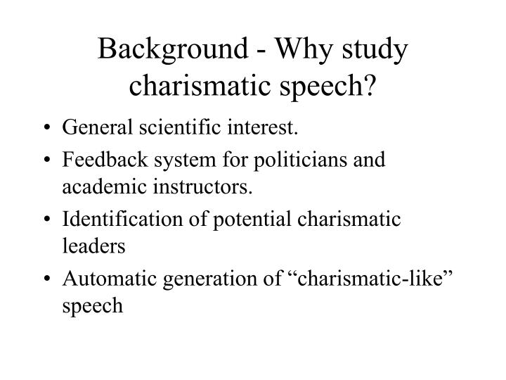 Background - Why study charismatic speech?
