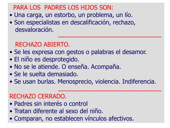 PARA LOS  PADRES LOS HIJOS SON:
