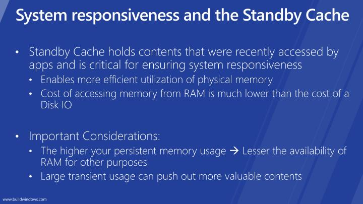 System responsiveness and the Standby Cache