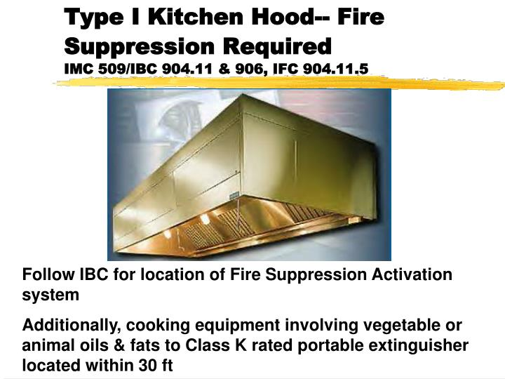 Type I Kitchen Hood-- Fire Suppression Required