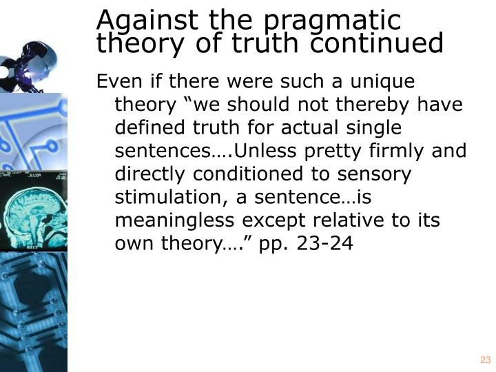 Against the pragmatic theory of truth continued