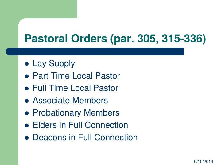 Pastoral Orders (par. 305, 315-336)