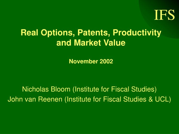 Real Options, Patents, Productivity and Market Value